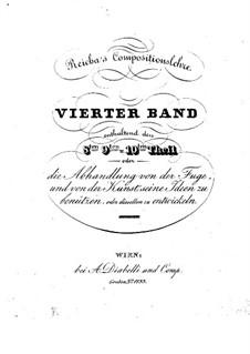 Compositionslehre: Band IV, Teile VIII-X by Антон Рейха