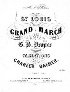 St. Louis Grand March: St. Louis Grand March by Charles Balmer