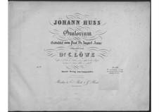 Johann Huss, Op.82: Johann Huss by Карл Лёве