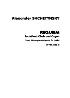 Requiem for mixed choir and string orchestra: Version for mixed choir and organ by Alexander Shchetynsky