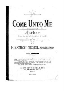 Come Unto Me: Come Unto Me by H. Ernest Nichol