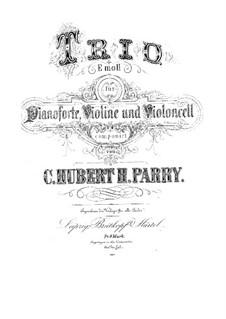 Фортепианное трио ми минор: Партитура, Партии by Чарльз Губерт Гастингс Парри