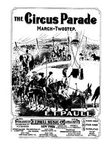 The Circus Parade: Для фортепиано by Эдвард Тейлор Поль