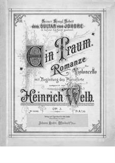 Ein Traum. Romance for Cello and Piano, Op.3: Ein Traum. Romance for Cello and Piano by Heinrich Welb