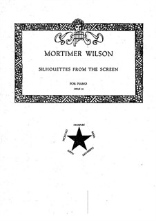 Silhouettes from the Screen, Op.55: Silhouettes from the Screen by Mortimer Wilson