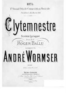 Клитемнестра, для голосов и фортепиано: Клитемнестра, для голосов и фортепиано by Андре Вормстер