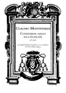 Selva morale e spirituale, SV 252–288: Confitebor terzo alla francese à 5 voci quali si può concertare se piacerà, SV 267, 267a by Клаудио Монтеверди