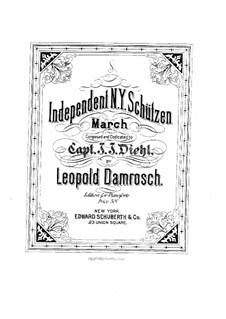 Independent N.Y. Schützen. March: Independent N.Y. Schützen. March by Leopold Damrosch