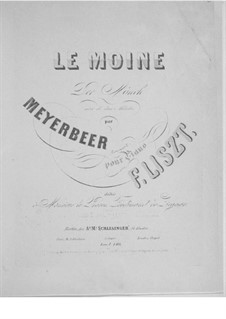 Transcription on 'Le moine' by Meyerbeer, S.416: Transcription on 'Le moine' by Meyerbeer by Франц Лист