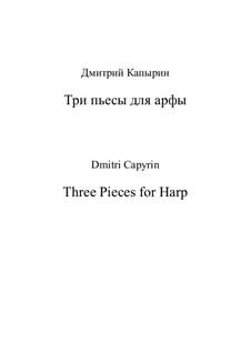 Три пьесы для арфы: Три пьесы для арфы by Дмитрий Капырин