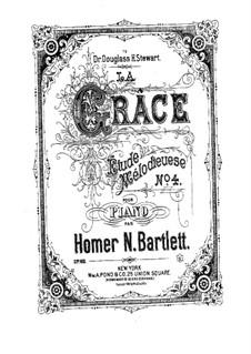 La Grâce, Op.68 No.4: La Grâce by Гомер Ньютон Бартлетт