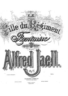 La fille du régiment. Fantasia, Op.27: La fille du régiment. Fantasia by Альфред Яель