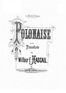 Полонез для фортепиано: Полонез для фортепиано by Wilbur Fisk Hascall