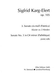 Соната для фортепиано No.3 до-диез минор 'Патетическая', Op.105: Для одного исполнителя by Зигфрид Карг-Элерт