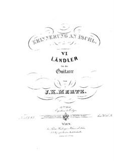 Шесть лендлеров, Op.12: Для гитары by Иоганн Каспар Мерц