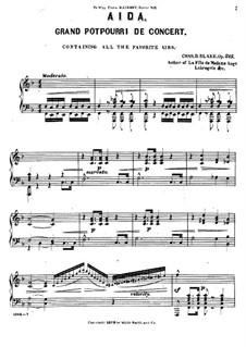 Попурри на темы из оперы 'Аида' Верди, Op.215: Для фортепиано by Чарлз Дюпи Блейк