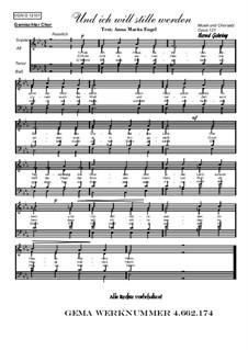 Und ich will stille werden, Op.121: Und ich will stille werden by Bernd Gehring