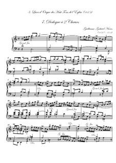 Troisième livre d'orgue: No.7 Dialogue à deux chœurs by Guillaume-Gabriel Nivers