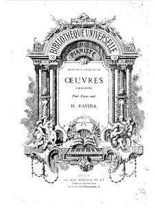 Избранные произведения для фортепиано, Op.11, 18, 20, 21, 22: Все пьесы by Жан-Анри Равина