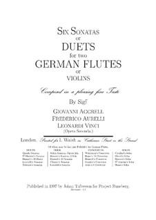 Шесть дуэтов для двух флейт (или двух скрипок): Шесть дуэтов для двух флейт (или двух скрипок) by Леонардо Винчи, Иоганн Агрелл, Frederico Aureli
