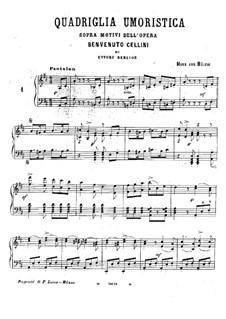 Кадриль на темы из оперы 'Бенвенуто Челлини' Г. Берлиоза: Для фортепиано by Ганс фон Бюлов