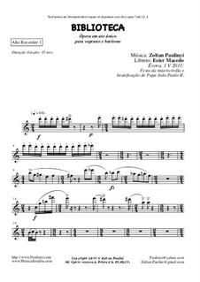 Biblioteca (Library), chamber opera for soprano and bass-baritone. 2011: Set of parts by Zoltan Paulinyi