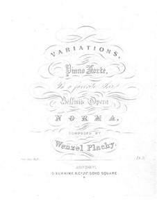 Вариации на темы из оперы 'Норма' Беллини, Op.68: Вариации на темы из оперы 'Норма' Беллини by Wenzel Plachy