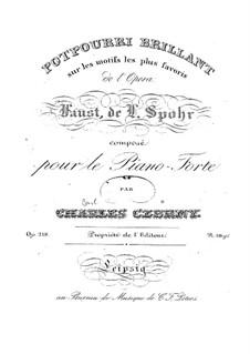 Попурри на темы из оперы 'Фауст' Л. Шпора, Op.218: Попурри на темы из оперы 'Фауст' Л. Шпора by Карл Черни