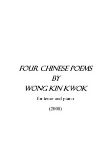 Four Chinese Poems by Poet Wong Kin Kwok: Four Chinese Poems by Poet Wong Kin Kwok by Man-Ching Donald Yu