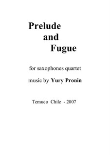 Прелюдия и фуга для квартета саксофонов (S-A-T-B): Прелюдия и фуга для квартета саксофонов (S-A-T-B) by Юрий Пронин