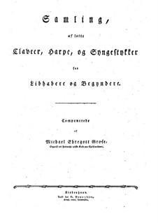 Samling af lette Claveer, Harpe, og Syngestykker (Sonata I, II, III): Samling af lette Claveer, Harpe, og Syngestykker (Sonata I, II, III) by Микаэль Эреготт Гросе