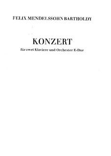 Концерт для двух фортепиано с оркестром ми мажор: Часть I by Феликс Мендельсон-Бартольди