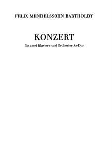 Концерт для двух фортепиано с оркестром ля-бемоль мажор: Часть I by Феликс Мендельсон-Бартольди
