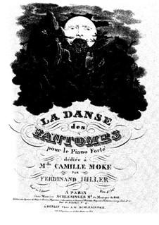 La Danse des Fantômes: La Danse des Fantômes by Фердинанд фон Хиллер