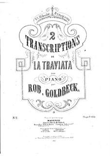Транскрипции на темы из оперы 'Травиата' Верди: На тему арии 'Parigi o cara' by Роберт Голдбек