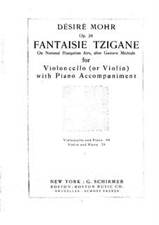 Цыганская фантазия для виолончели (или скрипки) и фортепиано, Op.26: Партитура by Désiré Mohr