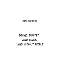 String Quartet 'Land without People': String Quartet 'Land without People' by Martin Twycross