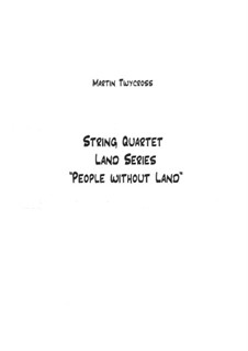 String Quartet 'People without Land': String Quartet 'People without Land' by Martin Twycross