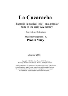 La cucaracha. Fantasia (a musical joke) on a popular tune of the early XX century: Version for violoncello & piano by Юрий Пронин