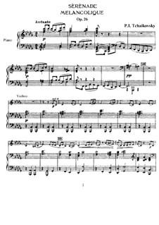 Меланхолическая серенада, TH 56 Op.26: Клавир для скрипки и фортепиано, сольная партия by Петр Чайковский
