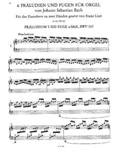 Шесть прелюдий и фуг, BWV 543-548: Версия для фортепиано, S.462 by Иоганн Себастьян Бах