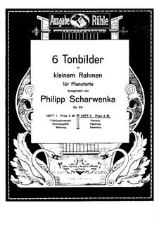 Sechs Tonbilder in kleinem Rahmen, Op.69 No.4-6: Sechs Tonbilder in kleinem Rahmen by Филипп Шарвенка