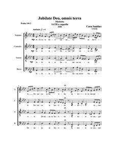 Jubilate Deo, omnis terra (Psalm 100:2) for Chorus SATB a cappella, CS142: Jubilate Deo, omnis terra (Psalm 100:2) for Chorus SATB a cappella by Santino Cara