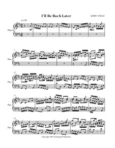 I'll Be Bach Later: I'll Be Bach Later by Kerry Engle