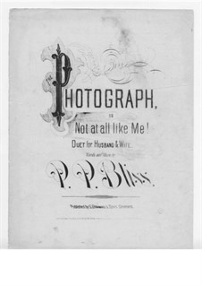Photograph or not at All Like Me: Photograph or not at All Like Me by Philip Paul Bliss
