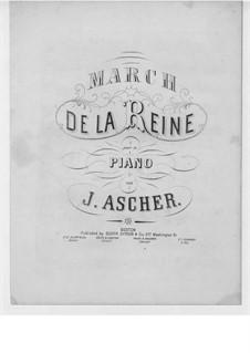 Marche de la Reine, Op.62: Marche de la Reine by Йозеф Ашер