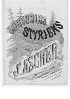 Souvenirs styriens, Op.82: Souvenirs styriens by Йозеф Ашер