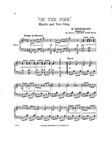 On the Pier. March and Two-Step for Piano: On the Pier. March and Two-Step for Piano by Ганс Энгельман