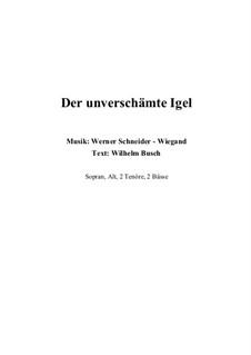 Der unverschämte Igel, Op.15: Der unverschämte Igel by Werner Schneider-Wiegand