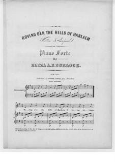Roving o'er the Hills of Harlaem: Roving o'er the Hills of Harlaem by Eliza A. F. Burlock